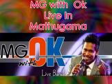 MG With OK Live In Mathugama